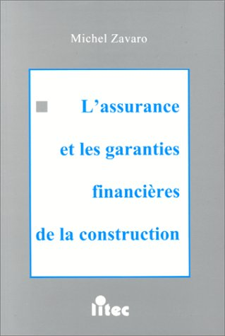 L'assurance et les garanties financières de la construction, 1re édition (ancienne édition)