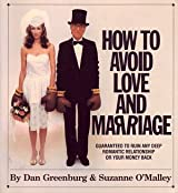 How to Avoid Love and Marriage