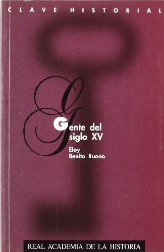 Gente del siglo XV. (Clave Historial.) por Eloy Benito Ruano