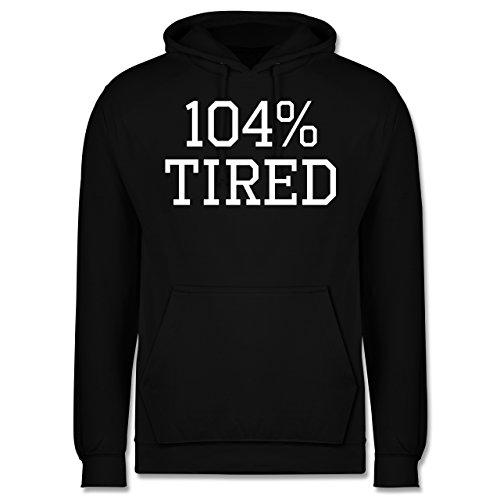 Statement Shirts - 104% tired - Männer Premium Kapuzenpullover / Hoodie Schwarz