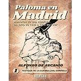 Paloma en Madrid: Memoria de un española de julio de 1936 a julio 1937 (Testigos de la Guerra Civil Española)