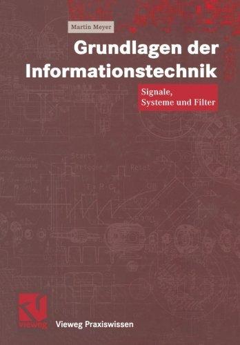 Grundlagen der Informationstechnik: Signale, Systeme und Filter (Vieweg Praxiswissen) (German Edition) by Martin Meyer (2002-08-30) par Martin Meyer
