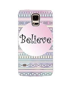 Believe Samsung S5 Case