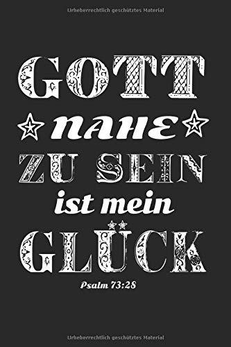 Notizbuch Gott nahe zu sein ist mein Glück: Religion I Tagebuch I gepunktet I 100 Seiten