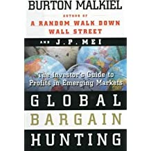 Global Bargain Hunting The Investor's Guide to Profits in Emerging Markets [Paperback] [Jan 01, 2017] Burton G. Malkiel