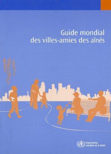 Guide Mondial Des Villes-amies Des Ainees