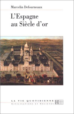 L'Espagne au siècle d'Or par Marcelin Defourneaux