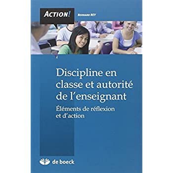 Discipline en classe et autorité de l'enseignant : Eléments de réflexion et d'action