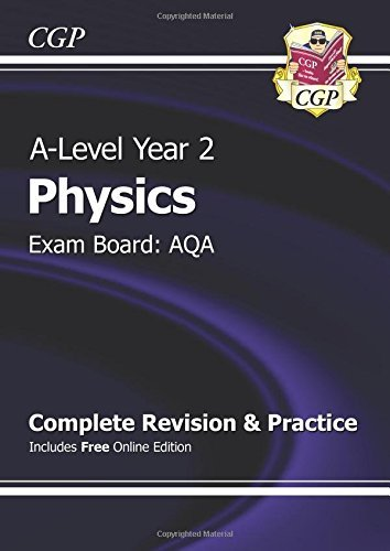 New A-Level Physics: AQA Year 2 Complete Revision & Practice with Online Edition by CGP Books (2015-09-29)