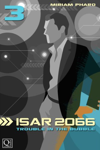 ISAR 2066: Trouble in the Bubble
