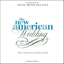 The New American Wedding: Ritual and Style in a Changing Culture