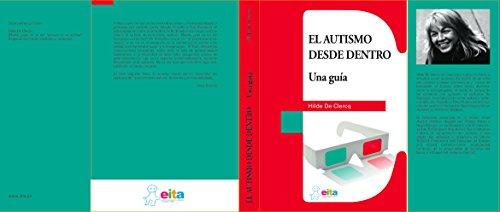 El Autismo desde dentro: Una guía por Hilde De Clercq