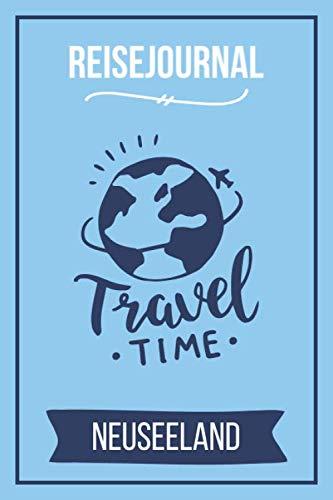 Reisejournal Neuseeland: Meine Neuseeland Reise   Reiseerinnerungen & Sehenswürdigkeiten   Persönliches Urlaubstagebuch   Journal für bis zu 120 Tage