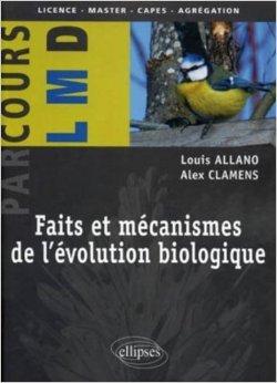 Faits et mcanismes de l'volution biologique de Louis Allano,Alex Clamens ( 16 novembre 2010 )