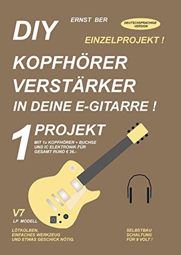 DIY KOPFHÖRER VERSTÄRKER IN DEINE E-GITARRE !: 1 PROJEKT.