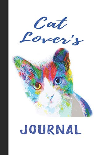 Cat Lover's Journal: Cute Artistic Cat Gifts: Lined Notebook For Animal Lovers: Unique Customized Pages