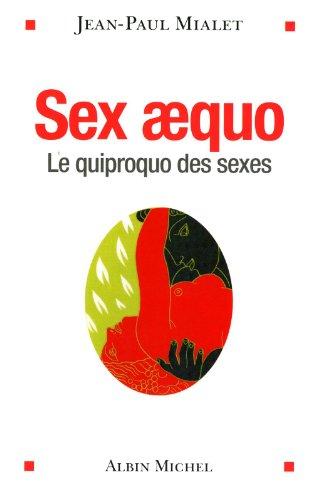 Sex aequo: Le quiproquo des sexes