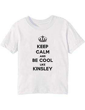 Keep Calm And Be Cool Like Kinsley Bambini Unisex Ragazzi Ragazze T-Shirt  Maglietta Bianco 72c0ad14189
