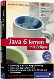 Java 6 lernen mit Eclipse - F�r Programmieranf�nger geeignet, auf Basis des Callisto-Paketes Bild