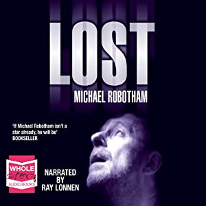 Lost Audio Download Amazoncouk Michael Robotham Ray Lonnen Whole Story Audiobooks Books