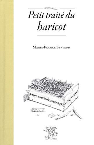 Petit traité du haricot (Petits et grands traités) par Marie-France Bertaud