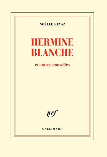 Hermine Blanche et autres nouvelles par Noëlle Revaz