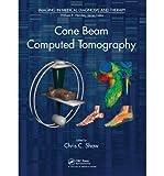 Scarica Libro Cone Beam Computed Tomography Edited by Chris C Shaw July 2014 (PDF,EPUB,MOBI) Online Italiano Gratis