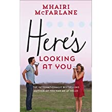 By McFarlane, Mhairi ( Author ) [ Here's Looking at You By Jun-2014 Paperback