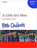 A Little Jazz Mass: SATB vocal score