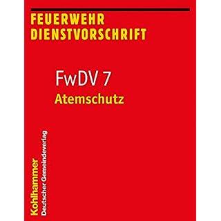 Atemschutz: Fwdv 7 (Feuerwehrdienstvorschriften)