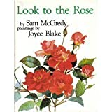 Look to the Rose