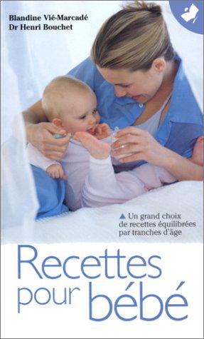 Recettes pour bébé par Blandine Vié
