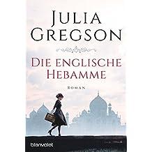 Die englische Hebamme: Roman