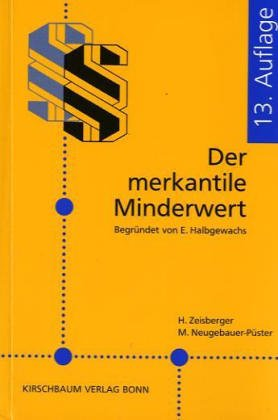 Der merkantile Minderwert: Begründet von E. Halbgewchs