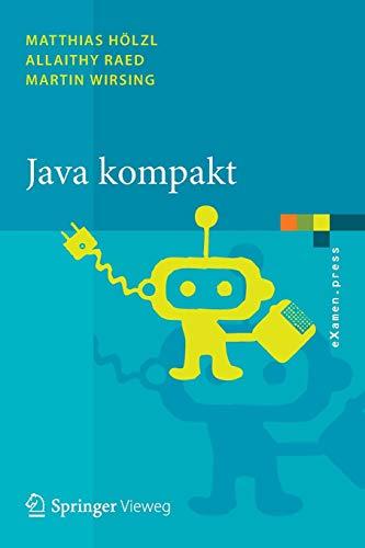 Java kompakt: Eine Einführung in die Software-Entwicklung mit Java (eXamen.press)