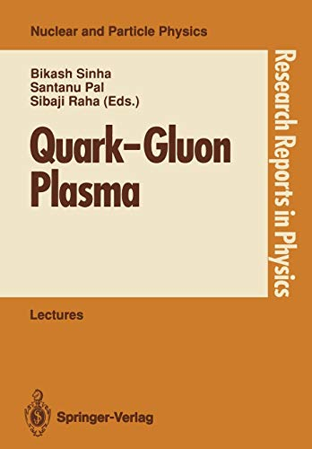 Quark-Gluon Plasma: Invited Lectures of Winter School, Puri, Orissa, India, December 5-16, 1989 (Research Reports in Physics)