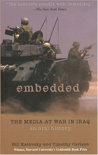Embedded: The Media at War in Iraq, An Oral History (2004)