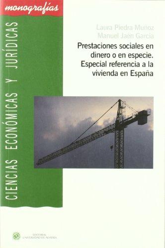 Prestaciones sociales en dinero o en especie. Especial referencia a la vivienda en España (Ciencias Económicas y Jurídicas)