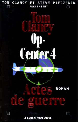 Op-Center, Tome 4 : Actes de guerre par Tom Clancy