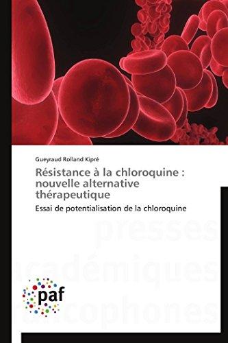 Résistance à la chloroquine : nouvelle alternative thérapeutique par Gueyraud Rolland Kipré