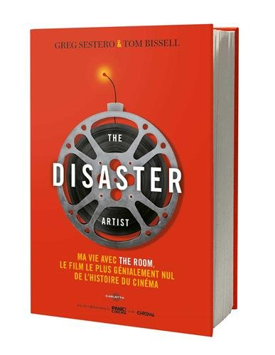 The Disaster Artist. par Sestero G./Bissell T