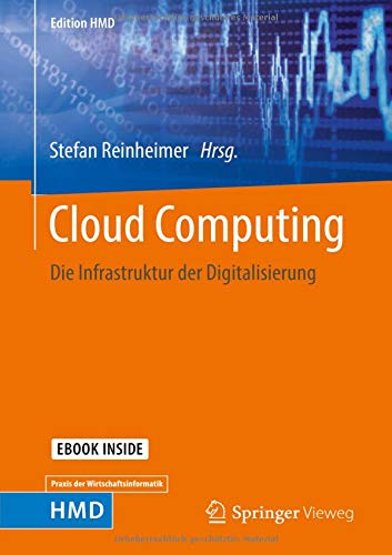 Cloud Computing: Die Infrastruktur der Digitalisierung (Edition HMD)