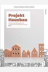 Projekt Hausbau - Das Familien-Bautagebuch für unvergessliche Bauphasenerlebnisse (#4) Taschenbuch