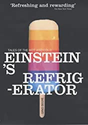 Einstein's Refrigerator: Tales of the Hot And Cold