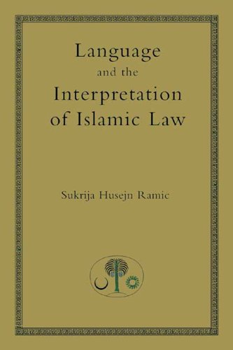 Language and the Interpretation of Islamic Law (Islamic Law and Jurisprudence)