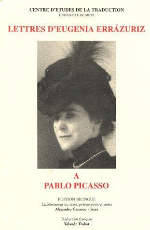 Lettres d'Eugenia Errazuriz à Pablo Picasso : Edition bilingue français-espagnol