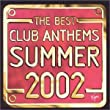 The Best Club Anthems Summer 2002