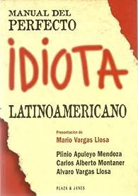 Manual del perfecto idiota latinoamericano par  Plino Apuleyo Mendoza