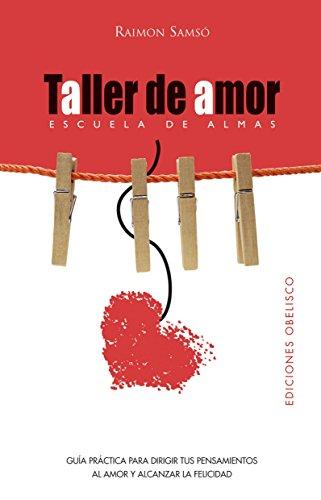Taller de amor (NUEVA CONSCIENCIA) por RAIMÓN SAMSÓ QUERALTÓ