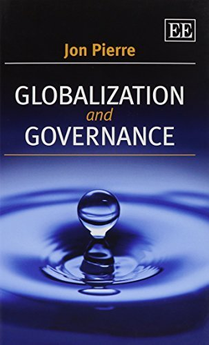 Globalization and Governance by Jon Pierre (2015-04-27)